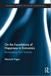 On the Foundations of Happiness in Economics: Reinterpreting Tibor Scitovsky by Maurizio Pugno (NOW IN 2018 PAPERBACK EDITION)